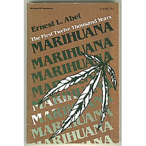Marihuana, the First Twelve Thousand Years (Mcgraw-Hill Paperbacks) [Paperback]